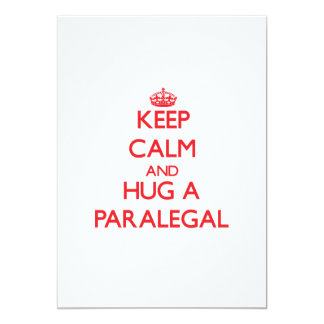 Keep Calm and Hug a Paralegal 5x7 Paper Invitation Card