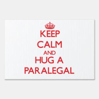 Keep Calm and Hug a Paralegal Lawn Sign