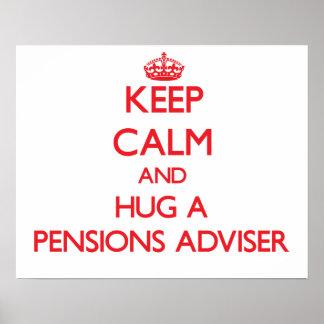 Keep Calm and Hug a Pensions Adviser Poster