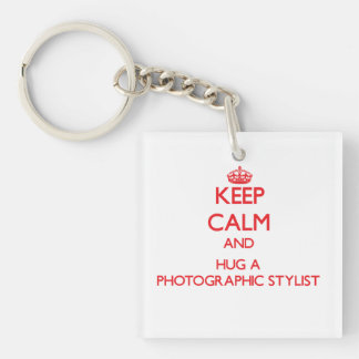 Keep Calm and Hug a Photographic Stylist Double-Sided Square Acrylic Keychain