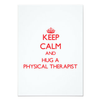Keep Calm and Hug a Physical Therapist 5x7 Paper Invitation Card
