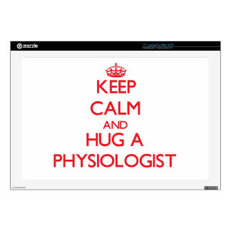 Keep Calm and Hug a Physiologist Laptop Skins