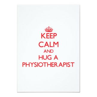 Keep Calm and Hug a Physiotherapist 5x7 Paper Invitation Card