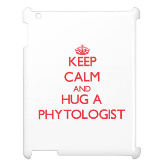 Keep Calm and Hug a Phytologist Case For The iPad