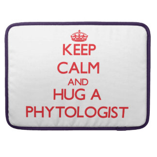 Keep Calm and Hug a Phytologist Sleeves For MacBooks