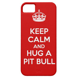 Keep Calm and Hug a Pit Bull iPhone 5 Case
