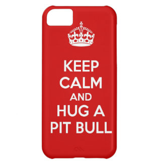 Keep Calm and Hug a Pit Bull iPhone 5C Cover