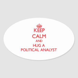 Keep Calm and Hug a Political Analyst Oval Stickers