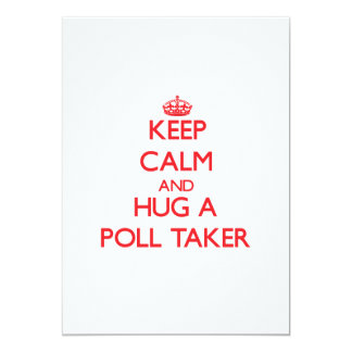 Keep Calm and Hug a Poll Taker Custom Invitations