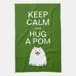 Keep Calm and Hug a Pom - Funny White Pomeranian Hand Towel