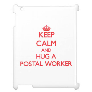 Keep Calm and Hug a Postal Worker iPad Cover