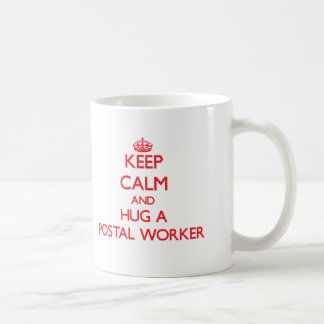 Keep Calm and Hug a Postal Worker Coffee Mug