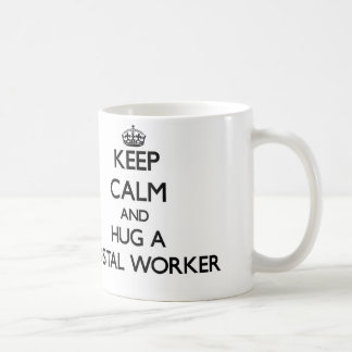 Keep Calm and Hug a Postal Worker Coffee Mugs