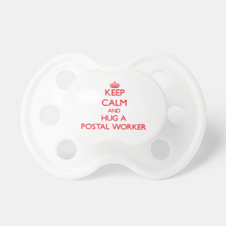 Keep Calm and Hug a Postal Worker Pacifier
