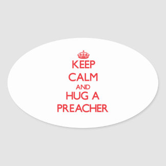 Keep Calm and Hug a Preacher Oval Sticker