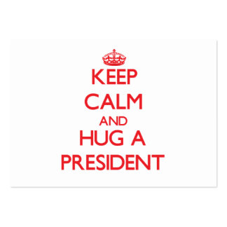Keep Calm and Hug a President Large Business Cards (Pack Of 100)