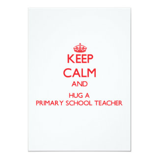 Keep Calm and Hug a Primary School Teacher Personalized Announcements