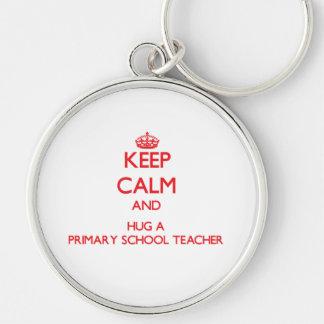 Keep Calm and Hug a Primary School Teacher Key Chains