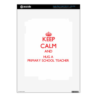 Keep Calm and Hug a Primary School Teacher Decals For iPad 3
