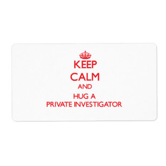 Keep Calm and Hug a Private Investigator Personalized Shipping Label