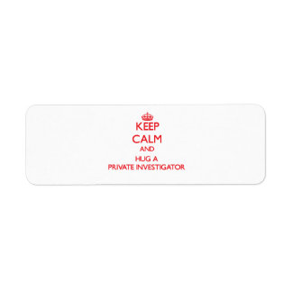 Keep Calm and Hug a Private Investigator Labels