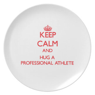 Keep Calm and Hug a Professional Athlete Dinner Plate