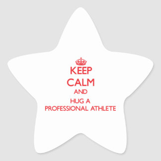 Keep Calm and Hug a Professional Athlete Star Sticker