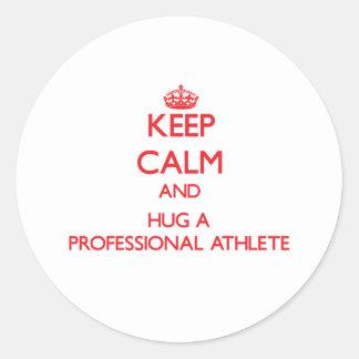 Keep Calm and Hug a Professional Athlete Classic Round Sticker