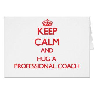 Keep Calm and Hug a Professional Coach Greeting Card
