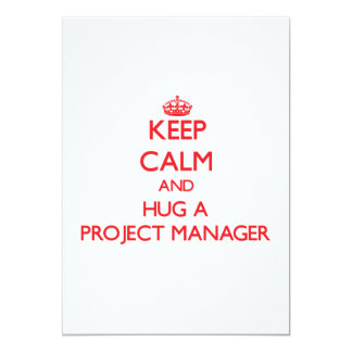 Keep Calm and Hug a Project Manager Card