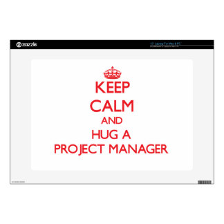 Keep Calm and Hug a Project Manager Decals For Laptops