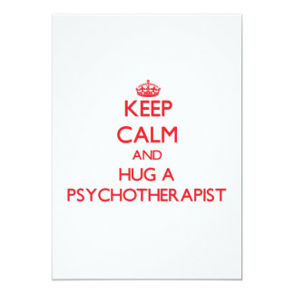 Keep Calm and Hug a Psychotherapist 5x7 Paper Invitation Card