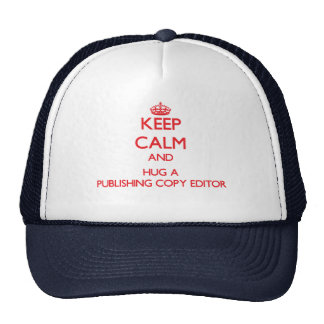 Keep Calm and Hug a Publishing Copy Editor Trucker Hat