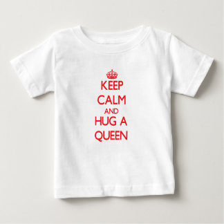 Keep Calm and Hug a Queen Baby T-Shirt