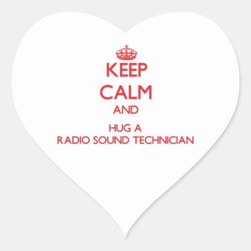 Keep Calm and Hug a Radio Sound Technician Stickers