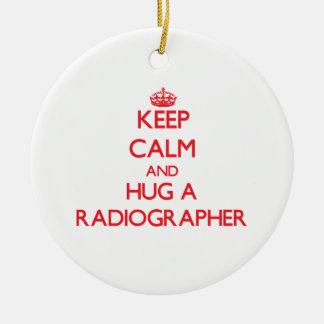 Keep Calm and Hug a Radiographer Ornament