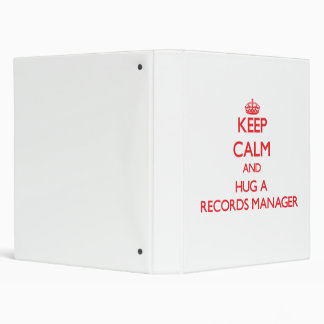 Keep Calm and Hug a Records Manager Binder