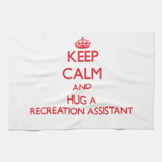 Keep Calm and Hug a Recreation Assistant Hand Towels