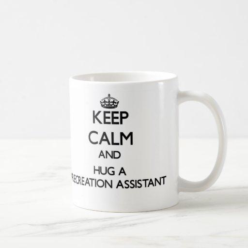 Keep Calm and Hug a Recreation Assistant Coffee Mug