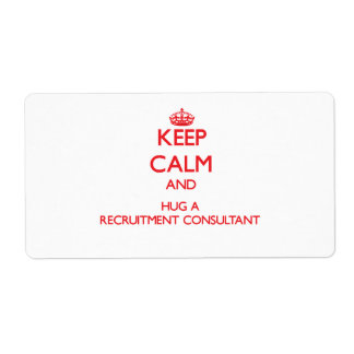 Keep Calm and Hug a Recruitment Consultant Shipping Label