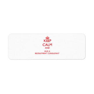 Keep Calm and Hug a Recruitment Consultant Return Address Label