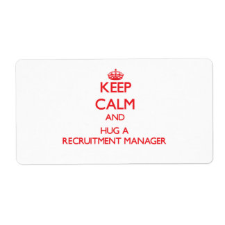 Keep Calm and Hug a Recruitment Manager Shipping Label