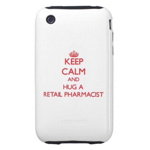 Keep Calm and Hug a Retail Pharmacist iPhone 3 Tough Case