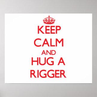 Keep Calm and Hug a Rigger Poster