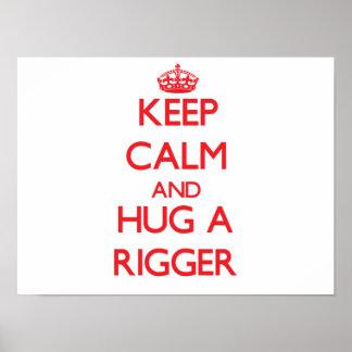 Keep Calm and Hug a Rigger Print
