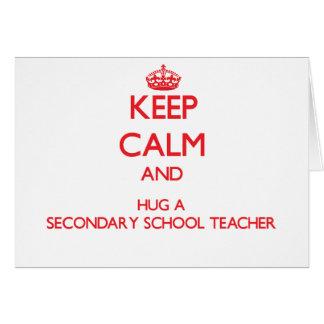 Keep Calm and Hug a Secondary School Teacher Cards