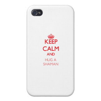 Keep Calm and Hug a Shaman Covers For iPhone 4