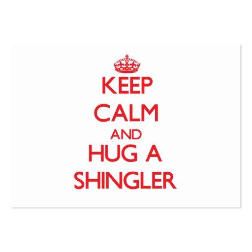 Keep Calm and Hug a Shingler Business Card Templates