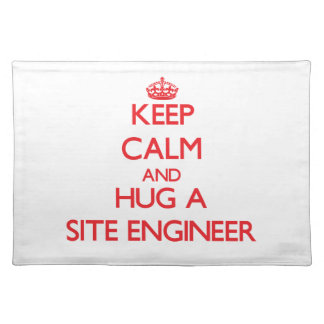 Keep Calm and Hug a Site Engineer Place Mat