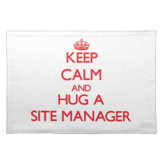 Keep Calm and Hug a Site Manager Placemat